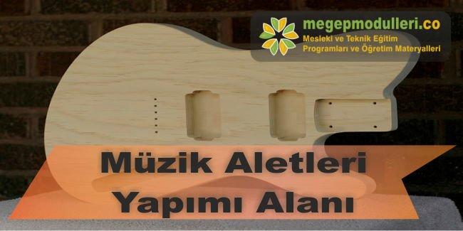 muzik aletleri yapimi megep modulleri