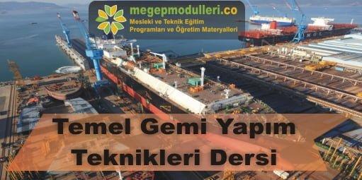 temel gemi yapim teknikleri megep modulleri