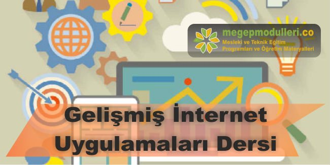 gelismis internet uygulamalari dersi modulleri