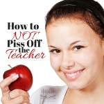 How To NOT Piss Off the Teacher