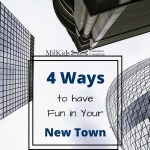 4 Ways to Have Fun in Your New Town