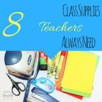 8 Class Supplies Teachers Always Need