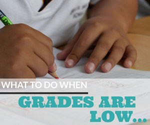 Here's exactly what to do when your child's grades are low.