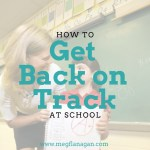 How Do I Get My Kids' School Year Back on Track?