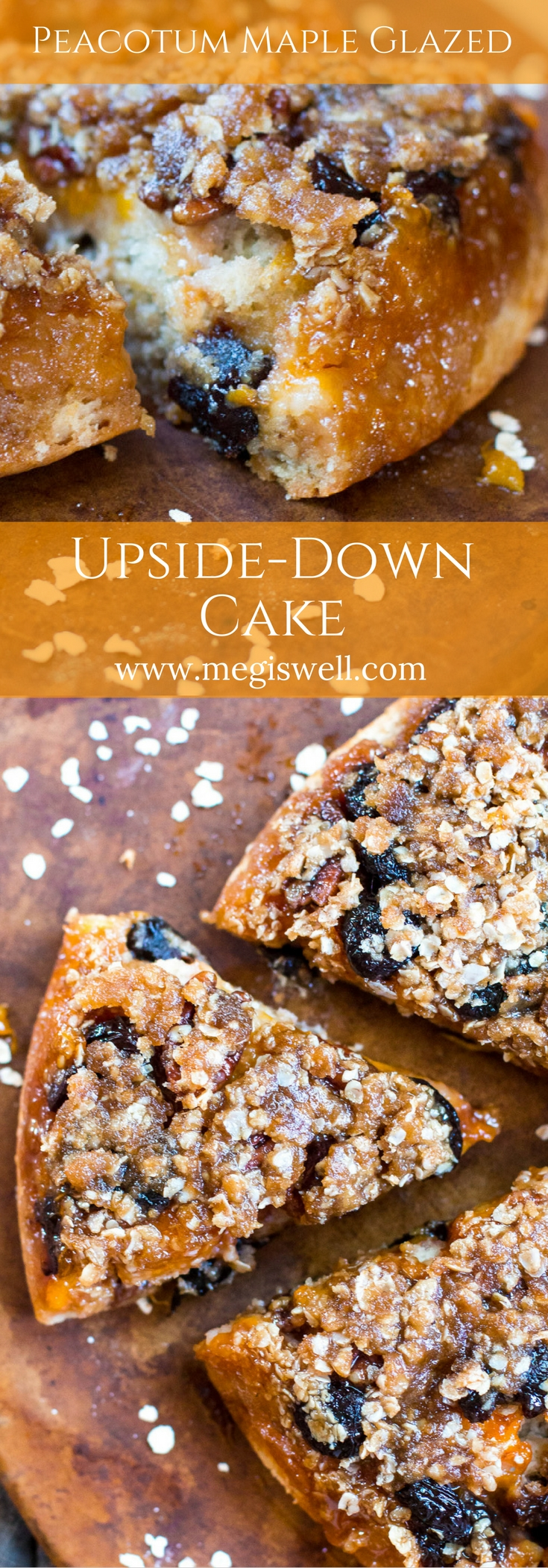 This Peacotum Maple Glazed Upside-Down Cake is wonderful to wake up to! The crumbly buttermilk cake has an amazing glazed top of dried cherries, brown sugar, cinnamon and spice oatmeal, maple syrup, peacotums, and pecans. | www.megiswell.com