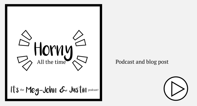 horny all the time podcast and blog