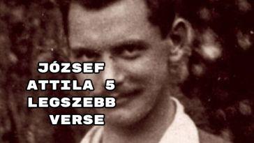 József Attila 5 legszebb verse