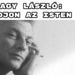 Jöjjön Nagy László: Adjon az Isten verse.