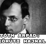 JöjjönTóth Árpád: Körúti hajnal verse.