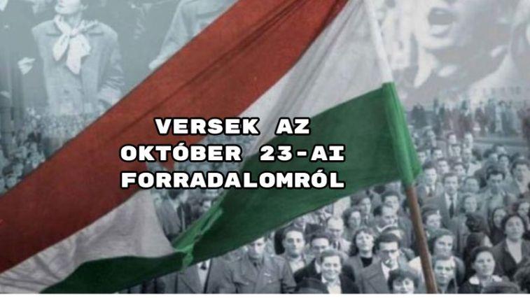Íme a versek az október 23-ai forradalomról!