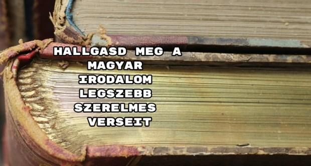 Hallgasd meg a magyar irodalom legszebb szerelmes verseit