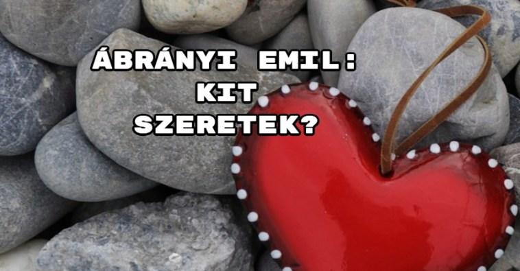 Ábrányi Emil verse Kit szeretek?