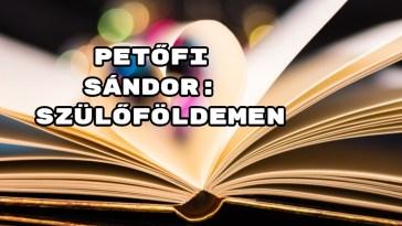 Jöjjön Petőfi Sándor: Szülőföldemen verse.