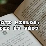 Jöjjön Radnóti Miklós: Őrizz és védj verse.
