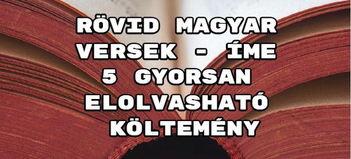 Jöjjön rövid magyar versek összeállításunk.