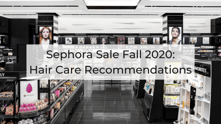 SEPHORA SALE 2020: Haircare Recommendations