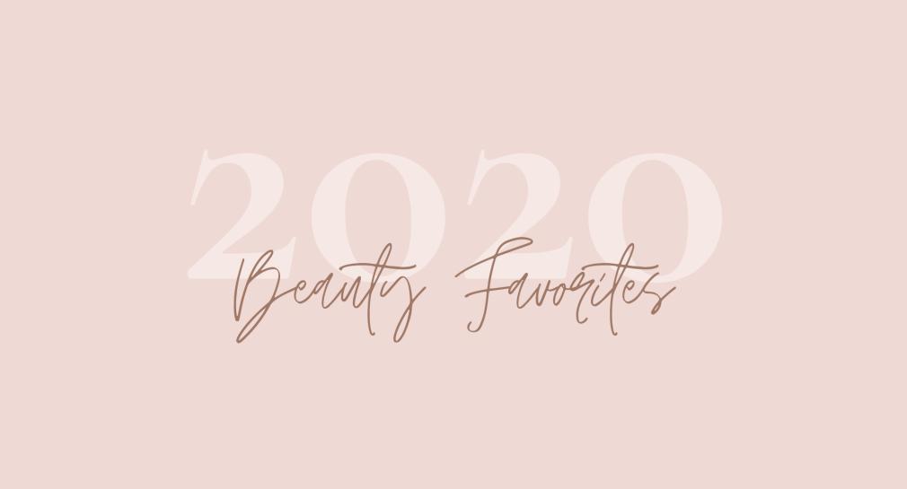Beauty Favorites 2020