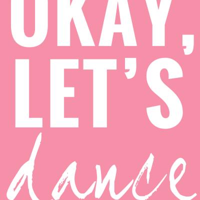 Okay, let's dance