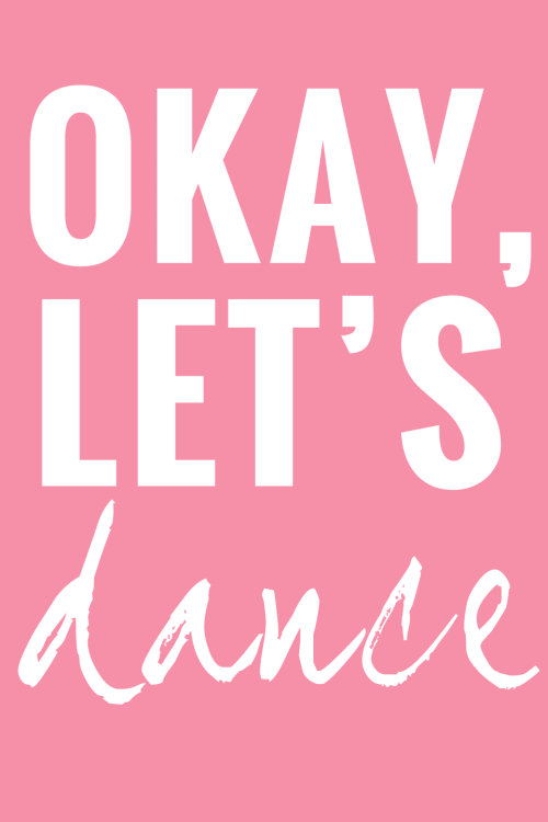 Okay, let's dance