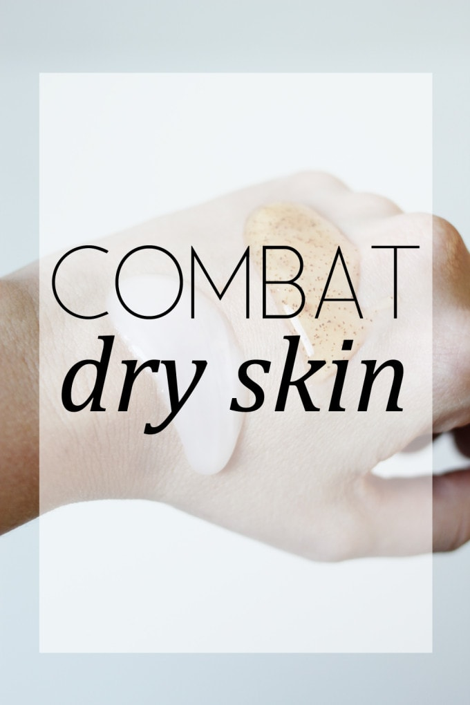 combat dry skin - tips and tricks