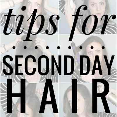 Tips for Second (and third!) Day Hair -- this is great!