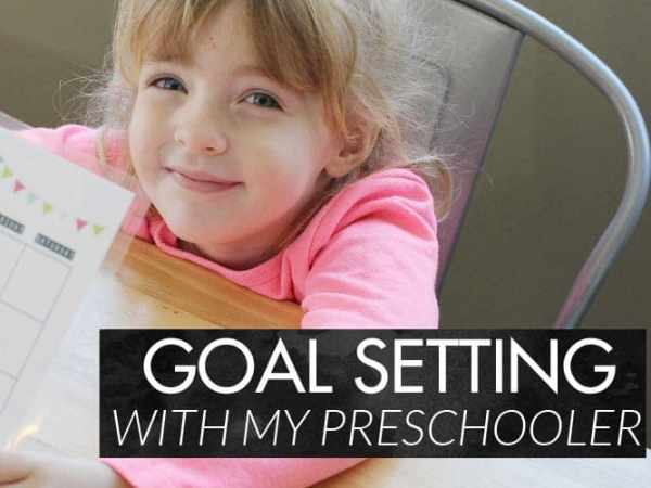 Goal Setting with My Preschooler + Free Weekly Printable
