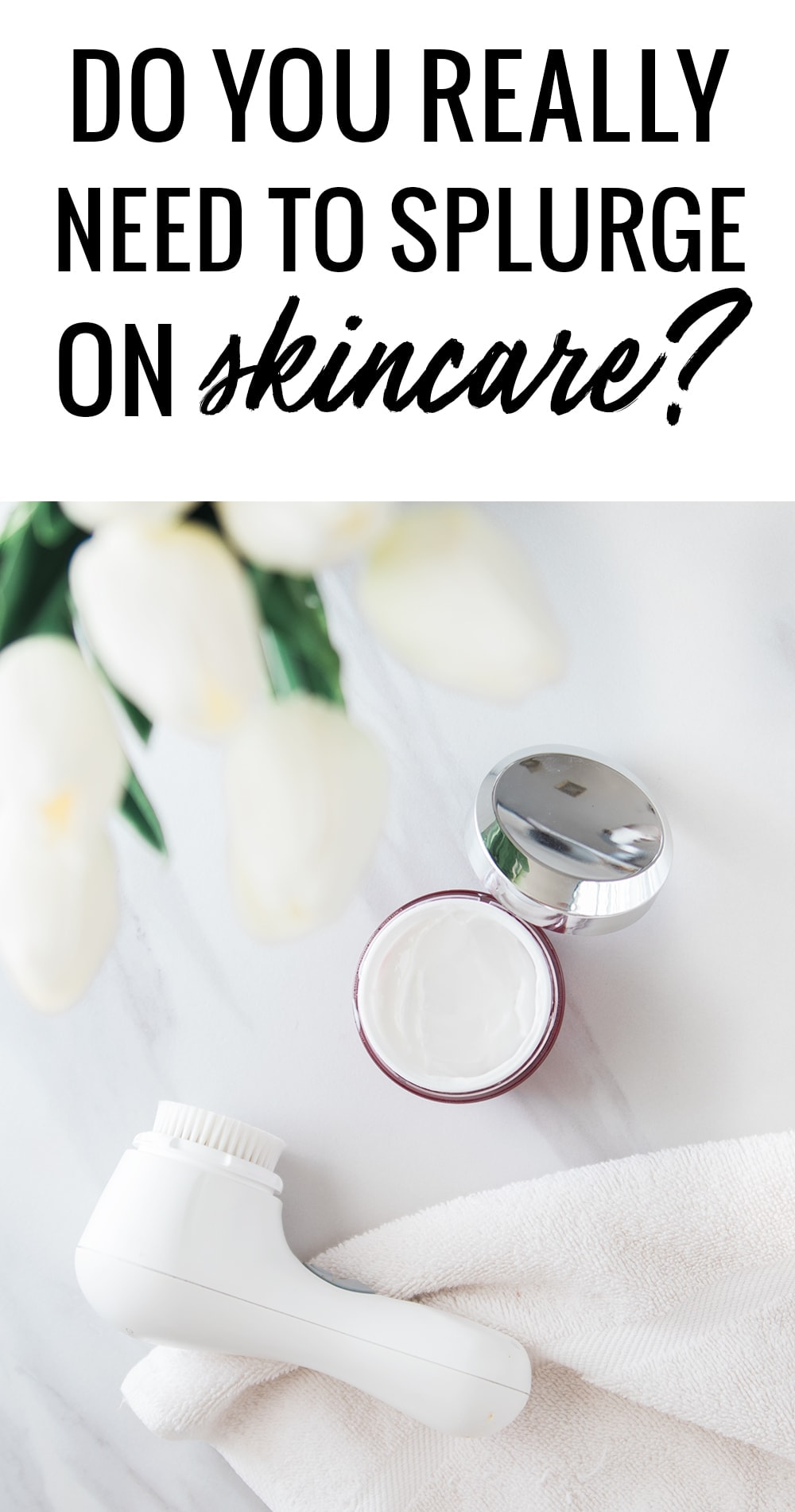 Skincare Tips: Do You Really Need to Splurge on Skincare? by Houston beauty blogger Meg O. on the Go