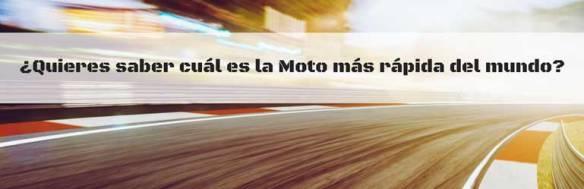 ¿Quieres saber cuál es la Moto más rápida del mundo?