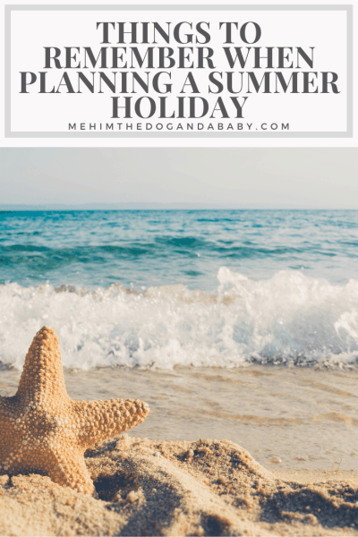 Things To Remember When Planning A Summer Holiday