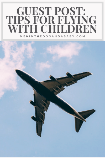 Guest Post: Tips For Flying With Children