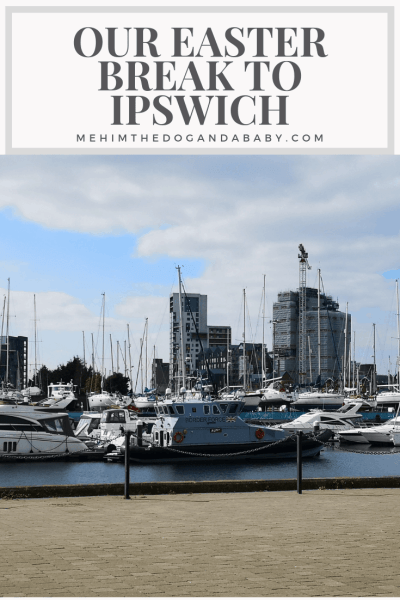 Our Easter Break To Ipswich