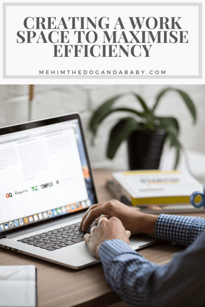 Creating A Work Space To Maximise Efficiency