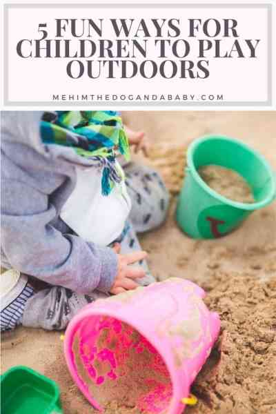 5 Fun Ways For Children To Play Outdoors
