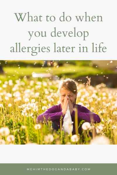What to do when you develop allergies later in life
