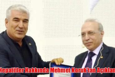 Hepatitler Hakkında Mehmet Koruk'tan Açıklama