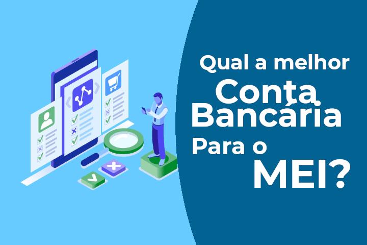 Melhor conta bancária para o MEI - Contabilidade online para Microempreendedor Individual (MEI) com emissão de nota fiscal carioca, nota fiscal eletrônica entre outros serviços