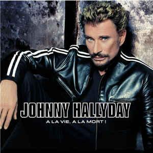A la vie, à la mort est un des meilleurs albums de Johnny Hallyday