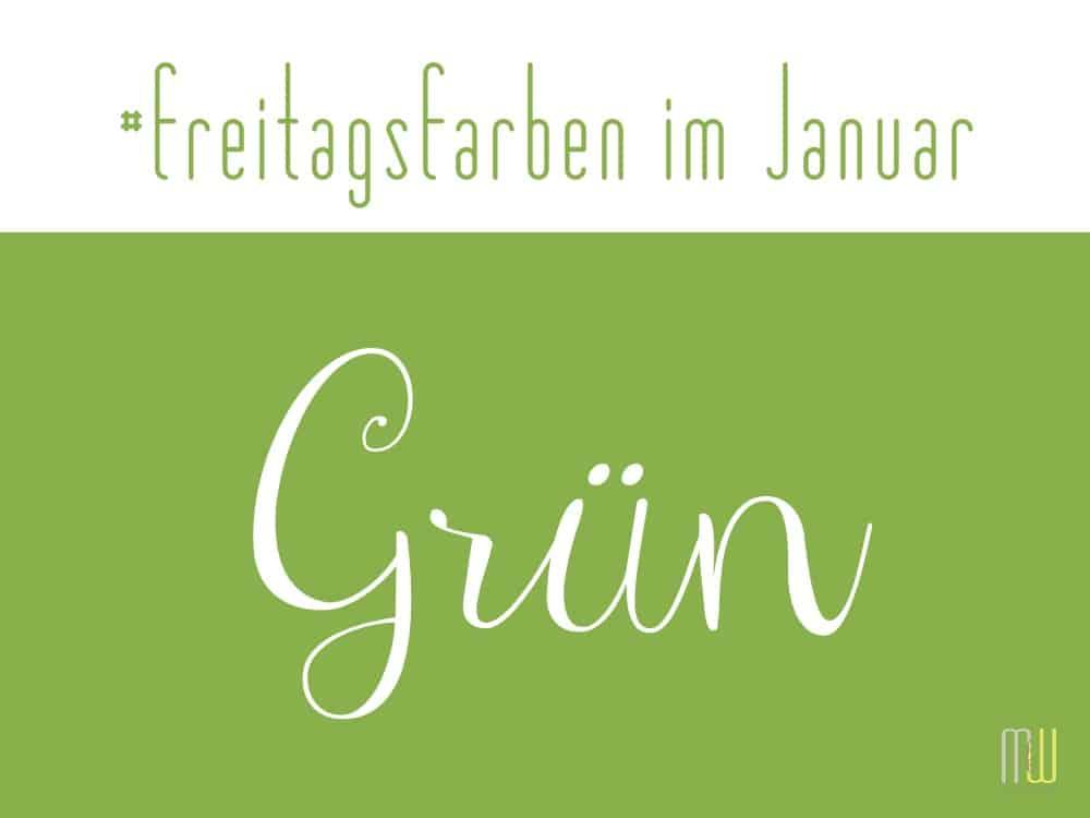 #freitagsfarben im Januar - Grün