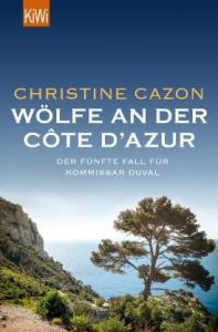 Christine Cazon: Wölfe an der Côte d'Azur. Der 5. Duval-Krimi.