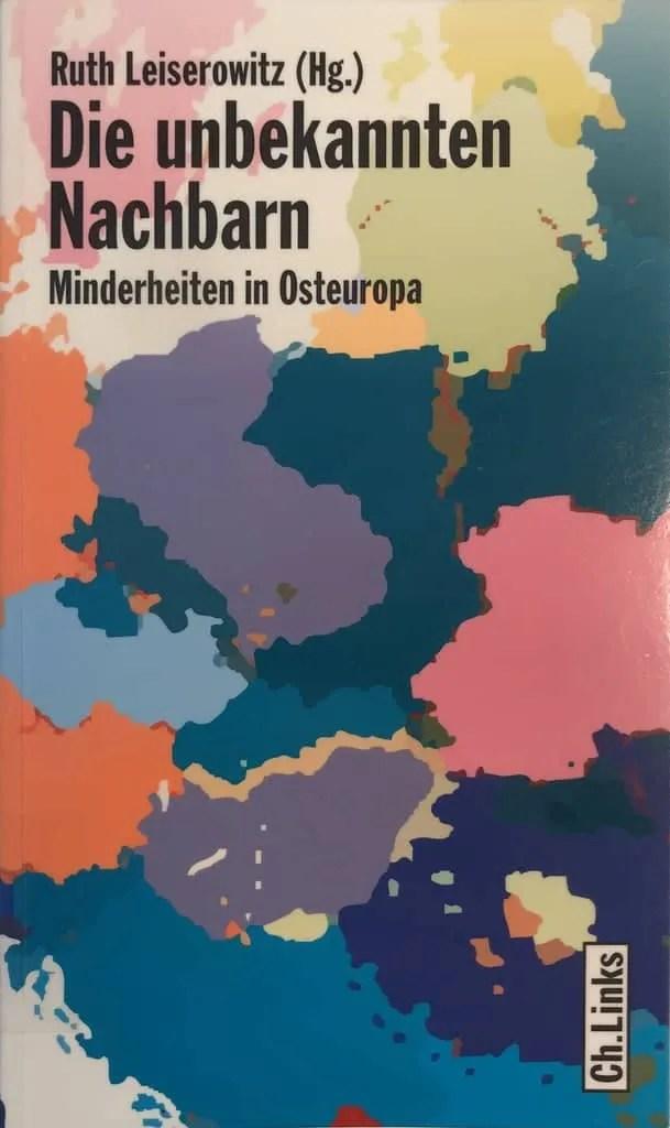 Book Cover: Die unbekannten Nachbarn - Minderheiten in Osteuropa