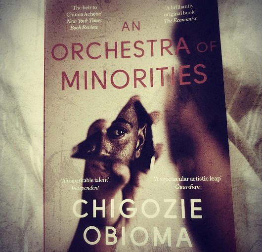 Chigozie Obioma / An Orchestra of Minorities