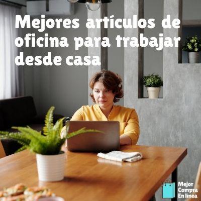 Artículos de oficina para trabajar en el hogar