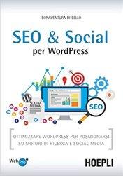 Libro ebook SEO e Social WordPress. Ottimizzare WordPress per posizionarsi su motori di ricerca e social media