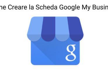 Come creare la scheda di google my business