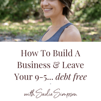 Blog Post   The financial reality of leaving your 9-5 to build a business (without going into a ton of debt)   Guest Post Sadie Simpson