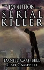 Evolution of a Serial Killer - Sean Campbell