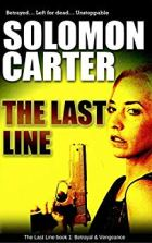 Last Line 1 - Betrayal and Vengeance - Solomon Carter