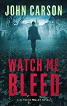 Watch Me Bleed - John Carson