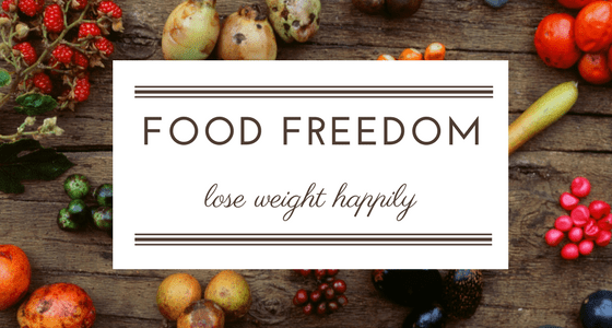 Food Freedom: Lose Weight Happily