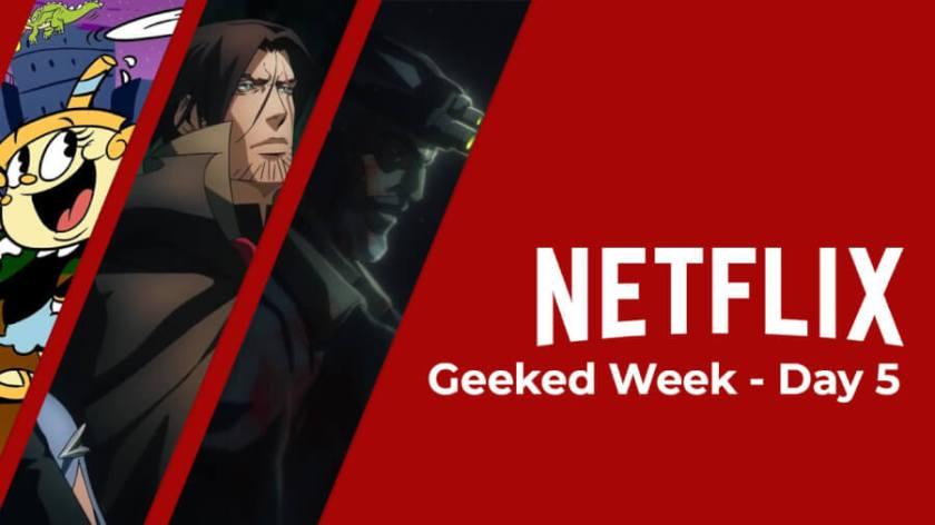 visão geral do dia 5 da semana netflix geeked